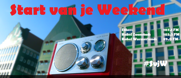 Start van je Weekend @ Zaanradio